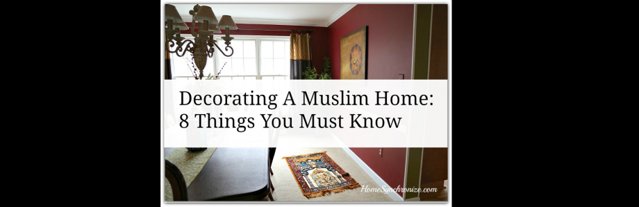 Decorating A Muslim Home: 8 Things You Must Know | Islamic Fashion ...